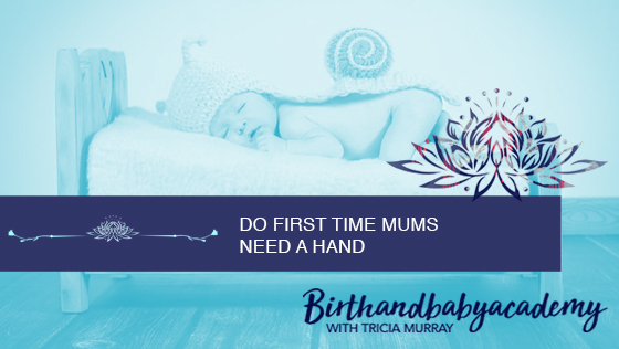 Do first time mums need a hand