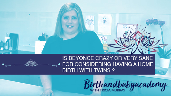 Is Beyoncé mad, crazy, insane or very sane for considering having a home birth with twins?