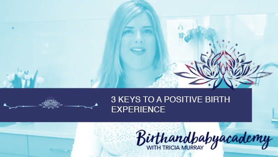 3 Keys Areas for a Positive Birth Experience