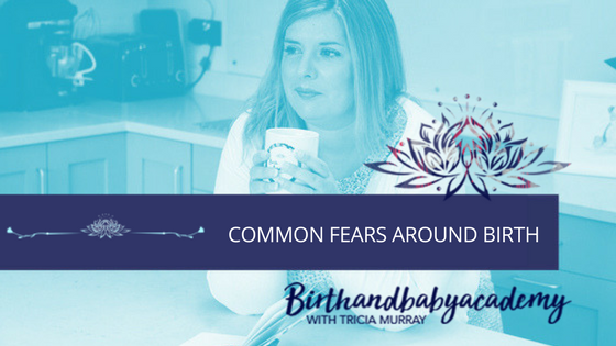 Common Fears Around Childbirth