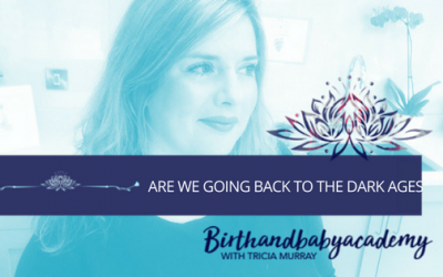 Homebirth – are we going back to the dark ages?