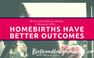 5 Reasons Why Homebirths Have Better Outcomes