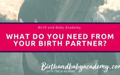 What do you need from your birth partner?