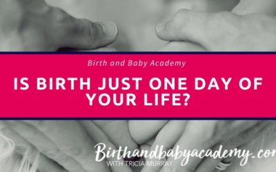 Is birth just one day of your life?